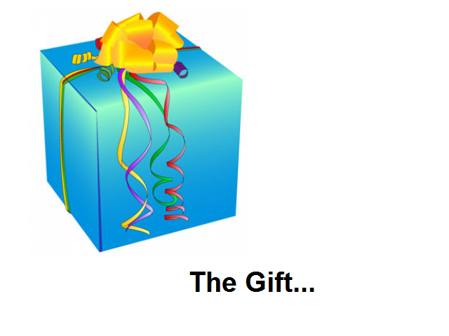 The Gift...